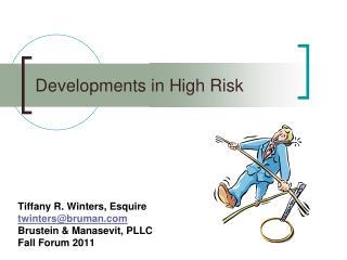 Developments in High Risk