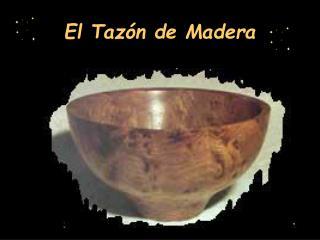 El Tazón de Madera