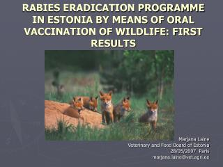 RABIES ERADICATION PROGRAMME IN ESTONIA BY MEANS OF ORAL VACCINATION OF WILDLIFE: FIRST RESULTS