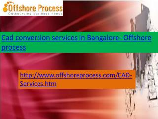 cad conversion services in Bangalore-Offshore process