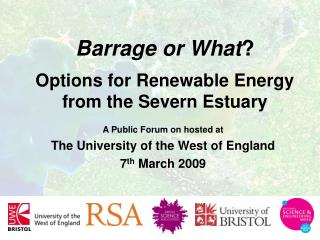 Barrage or What ? Options for Renewable Energy from the Severn Estuary