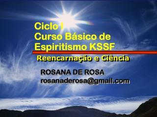 Ciclo I Curso Básico de Espiritismo KSSF