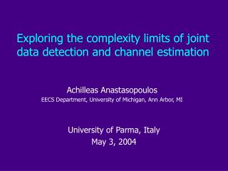 Exploring the complexity limits of joint data detection and channel estimation