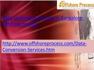 Data Conversion Services in Bangalore-Offshore process