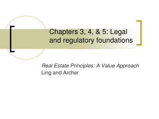 Chapters 3, 4, & 5: Legal and regulatory foundations