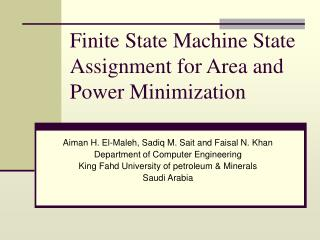Finite State Machine State Assignment for Area and Power Minimization