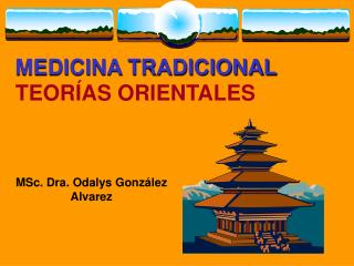 MEDICINA TRADICIONAL TEORÍAS ORIENTALES