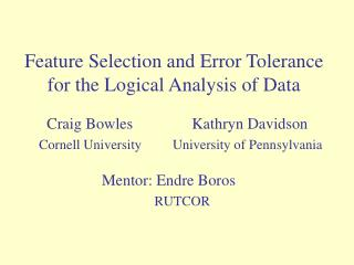 Feature Selection and Error Tolerance for the Logical Analysis of Data
