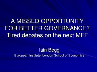 A MISSED OPPORTUNITY FOR BETTER GOVERNANCE? Tired debates on the next MFF