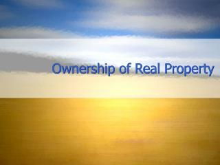 Ownership of Real Property