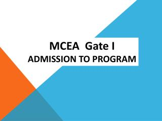 MCEA  Gate I ADMISSION TO PROGRAM