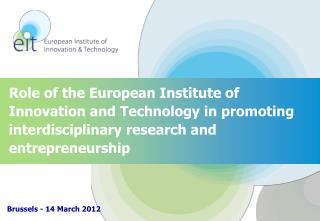 Role  of the European Institute of Innovation and Technology in promoting interdisciplinary research and entrepreneursh
