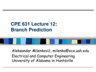 CPE 631 Lecture 12:  Branch Prediction