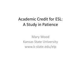 Academic Credit for ESL: A Study in Patience