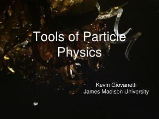 Tools of Particle Physics