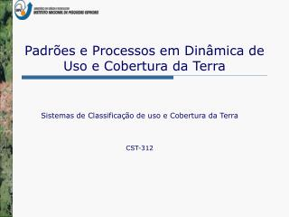 Padrões e Processos em Dinâmica de Uso e Cobertura da Terra