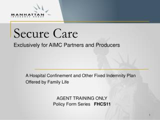 Secure Care Exclusively for AIMC Partners and Producers