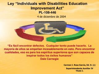 "Ley ""Individuals with Disabilities Education Improvement Act"" PL-108-446"
