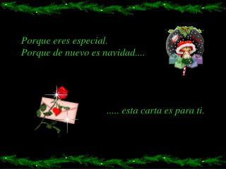 Porque eres especial. Porque de nuevo es navidad....