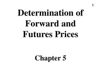 Determination of Forward and Futures Prices Chapter 5