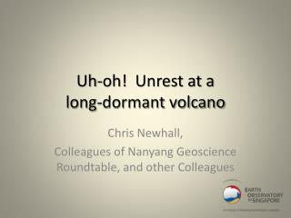 Uh-oh!  Unrest at a  long-dormant volcano