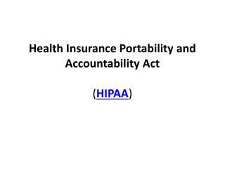 Health Insurance Portability and Accountability Act ( HIPAA )