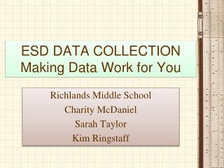 ESD DATA COLLECTION Making Data Work for You