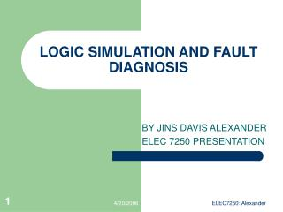 LOGIC SIMULATION AND FAULT DIAGNOSIS
