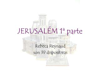 JERUSALÉM 1ª parte