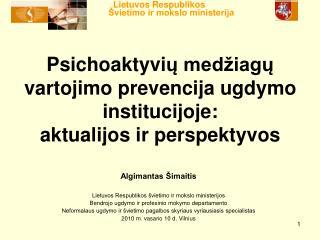 Psichoaktyvi ų medžiagų vartojimo prevencija ugdymo institucijoje:  aktualijos ir perspektyvos