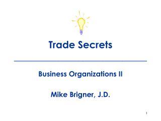 Trade Secrets ___________________________