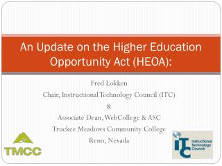 An Update on the Higher Education Opportunity Act HEOA: