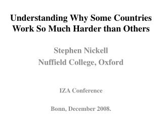 Understanding Why Some Countries Work So Much Harder than Others
