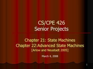Chapter 21: State Machines Chapter 22:Advanced State Machines [Arlow and Neustadt 2005]   March 4, 2008