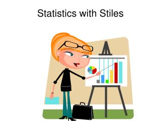 Statistics with Stiles