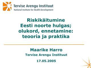 Riskikäitumine  Eesti noorte hulgas;  olukord, ennetamine:  teooria ja praktika