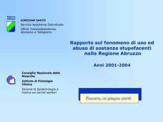 Rapporto sul fenomeno di uso ed abuso di sostanze stupefacenti  nella Regione Abruzzo Anni 2001-2004