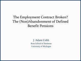 The Employment Contract Broken?   The (Non)Abandonment of Defined Benefit Pensions