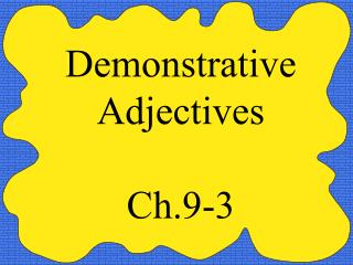 Demonstrative Adjectives Ch.9-3