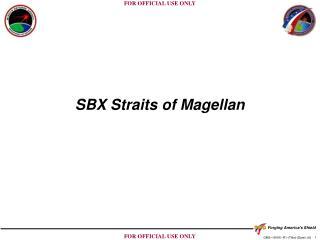 SBX Straits of Magellan