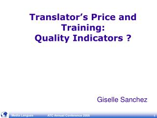 Translator s Price and Training:  Quality Indicators