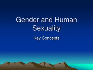 Gender and Human Sexuality