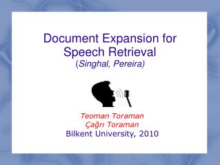Document Expansion for Speech Retrieval ( Singhal, Pereira)