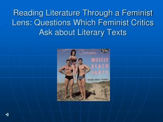 Reading Literature Through a Feminist Lens: Questions Which Feminist Critics Ask about Literary Texts