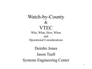 Watch-by-County & VTEC Why, What, How, When and Operational Considerations