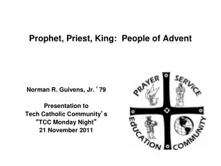 Prophet, Priest, King:  People of Advent