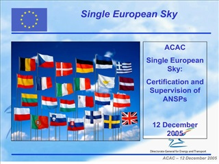 ACAC Single European Sky: Certification and Supervision of ANSPs  12 December 2005