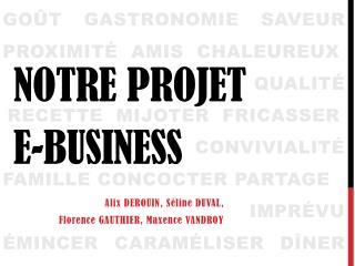 Notre projet e-business