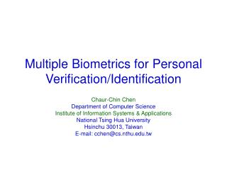 Multiple Biometrics for Personal Verification/Identification
