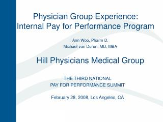 Physician Group Experience:  Internal Pay for Performance Program